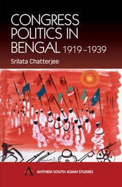 Congress Politics in Bengal 1919-1939 by Srilata Chatterjee image
