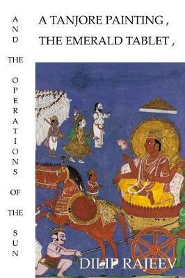 A Tanjore Painting, the Emerald Tablet, and the Operations of the Sun by Dilip Rajeev image