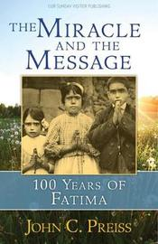 The Miracle and the Message by John C Preiss image