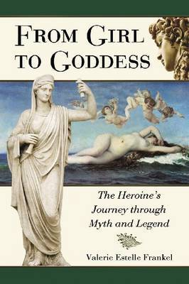 From Girl to Goddess by Valerie Estelle Frankel