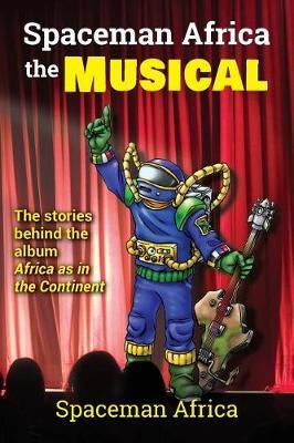 Spaceman Africa the Musical by Spaceman Africa image