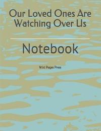 Our Loved Ones Are Watching Over Us by Wild Pages Press