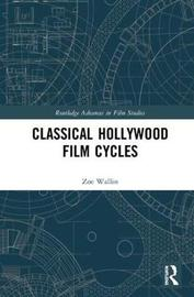 Classical Hollywood Film Cycles by Zoe Wallin