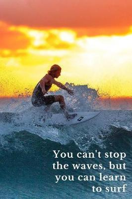 You can't stop the waves, but you can learn to surf by Surfgang Publications