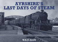 Ayrshire's Last Days of Steam by W.A.C. Smith image