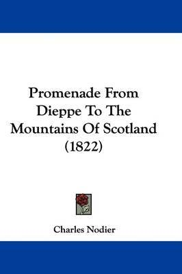 Promenade From Dieppe To The Mountains Of Scotland (1822) by Charles Nodier image