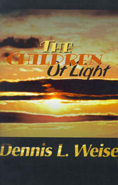 The Children of Light by Dennis L. Weise image