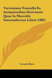 Varroniana Nonnulla Ex Antiquitatibus Derivantia Quae in Macrobii Saturnaliorum Libris (1882) by Carmelo Biuso image