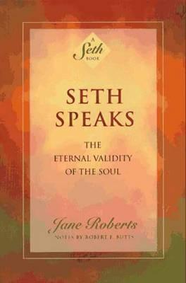 Seth Speaks by Jane Roberts