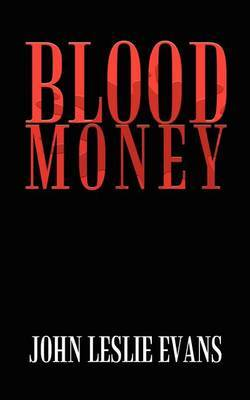 Blood Money by JOHN LESLIE EVANS image
