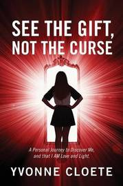 See The Gift, Not The Curse by Yvonne Cloete