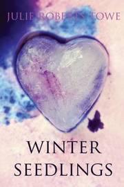 Winter Seedlings by Julie Roberts Towe