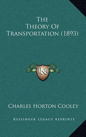 The Theory of Transportation (1893) by Charles Horton Cooley