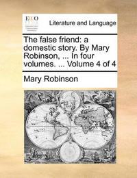 The False Friend by Mary Robinson