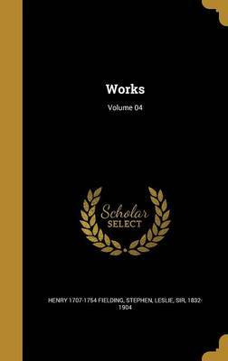Works; Volume 04 by Henry 1707-1754 Fielding image