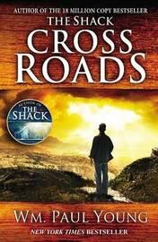 Cross Roads by Wm Paul Young