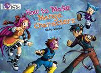 How To Make Manga Characters: Band 17/Diamond by Katy Coope