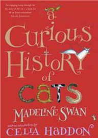 A Curious History of Cats by Madeline Swan image
