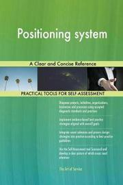 Positioning System a Clear and Concise Reference by Gerardus Blokdyk image