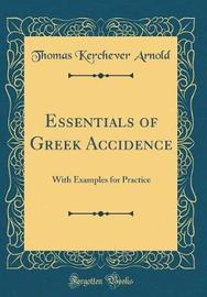 Essentials of Greek Accidence by Thomas Kerchever Arnold image