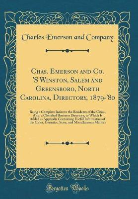 Chas. Emerson and Co. 's Winston, Salem and Greensboro, North Carolina, Directory, 1879-'80 by Charles Emerson and Company image