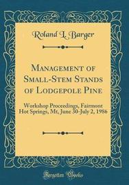 Management of Small-Stem Stands of Lodgepole Pine by Roland L Barger image