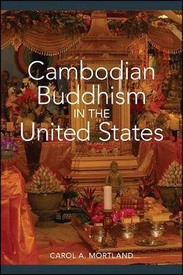 Cambodian Buddhism in the United States by Carol A. Mortland