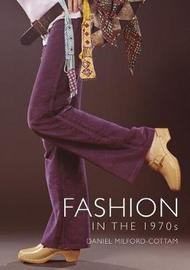 Fashion in the 1970s by Daniel Milford-Cottam