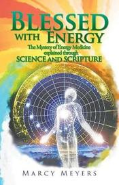 Blessed with Energy by Marcy Meyers