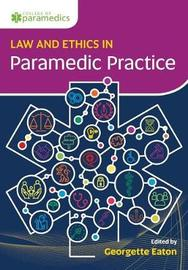 Law & Ethics for Paramedics by Georgette Eaton