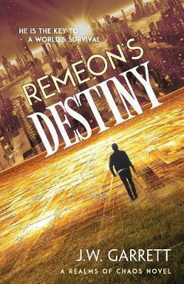 Remeon's Destiny by J W Garrett
