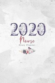 2020 Nurse Diary Planner by Elizabeth Riley