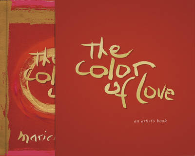 The Color of Love: An Artist's Book of Poetry and Passion by Marielle Bancou image
