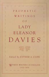 Prophetic Writings of Lady Eleanor Davies by Eleanor Davies