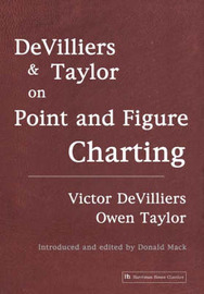 De Villiers and Taylor on Point and Figure Charting by Victor DeVilliers