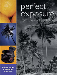 Perfect Exposure: From Theory to Practice by Roger Hicks image