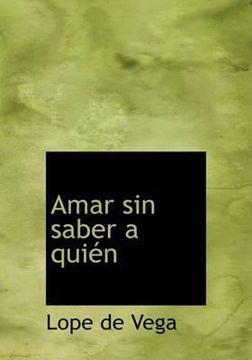 Amar Sin Saber a Quien by Lope , de Vega image