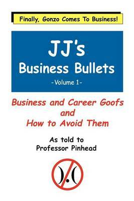 Jj's Business Bullets: v. 1 by Frederick Talbott