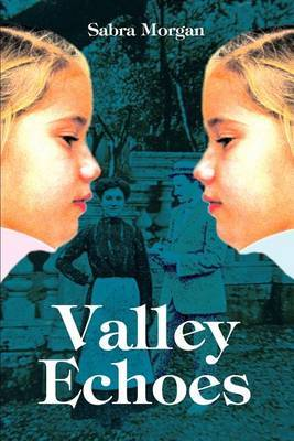 Valley Echoes by Sabra Morgan