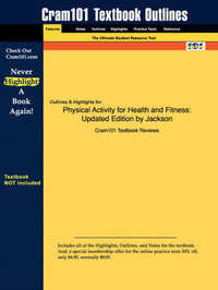 Studyguide for Physical Activity for Health and Fitness by Morrow Hill Jackson