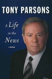 Life in the News by Tony Parsons image