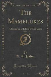 The Mamelukes, Vol. 2 of 3 by A A Paton