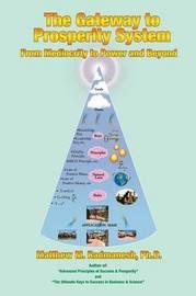 The Gateway to Prosperity System by Ph.D. Matthew M. Radmanesh image