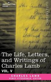The Life, Letters, and Writings of Charles Lamb, in Six Volumes by Charles Lamb