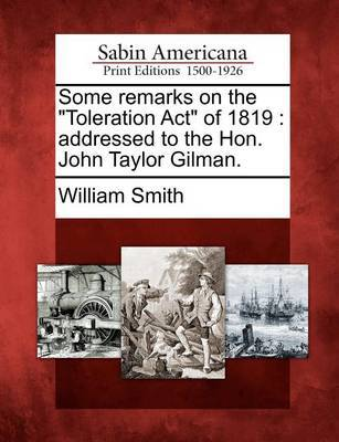 Some Remarks on the Toleration Act of 1819 by William Smith