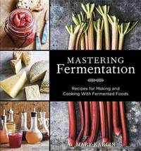 Mastering Fermentation by Mary Karlin