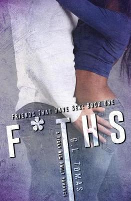 F*ths(friends That Have Sex) by G L Tomas image