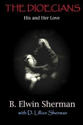 The Dioecians -- His and Her Love by B. Elwin Sherman image