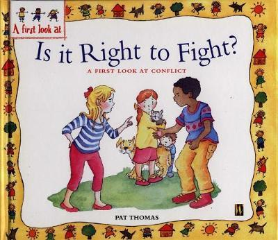 Conflict: Is It Right To Fight? by Pat Thomas