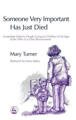 Someone Very Important Has Just Died by Mary Turner image